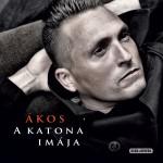 Megjelent Ákos új albuma: A katona imája