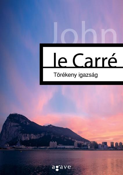 John le Carré - Törékeny igazság magyarul is