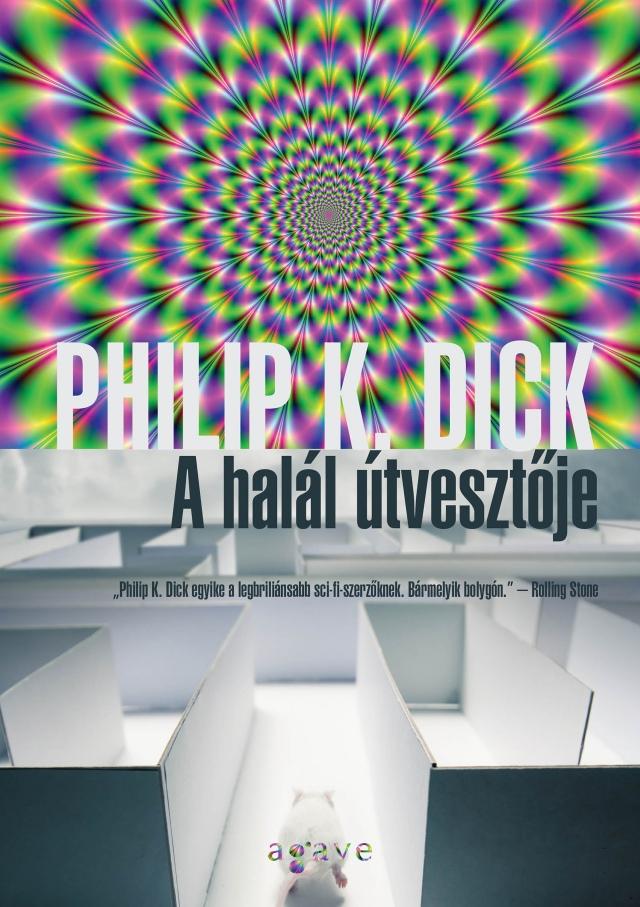 Újra kiadják Philip K. Dick A halál útvesztője című regényét