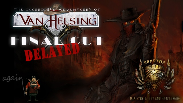 Újabb The Incredible Adventures of Van Helsing: Final Cut csúszás