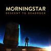 Megjelent a Morningstar: Descent to Deadrock