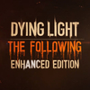 Jön a Dying Light: The Following - Enhanced Edition