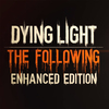 Dying Light: The Following launch trailer