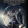 Megjelent a Dishonored: A képmások ura