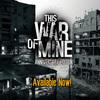 Két éves a This War of Mine, ingyenes DLC-vel ünneplik