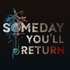 Pszicho-horror lesz a Someday You'll Return
