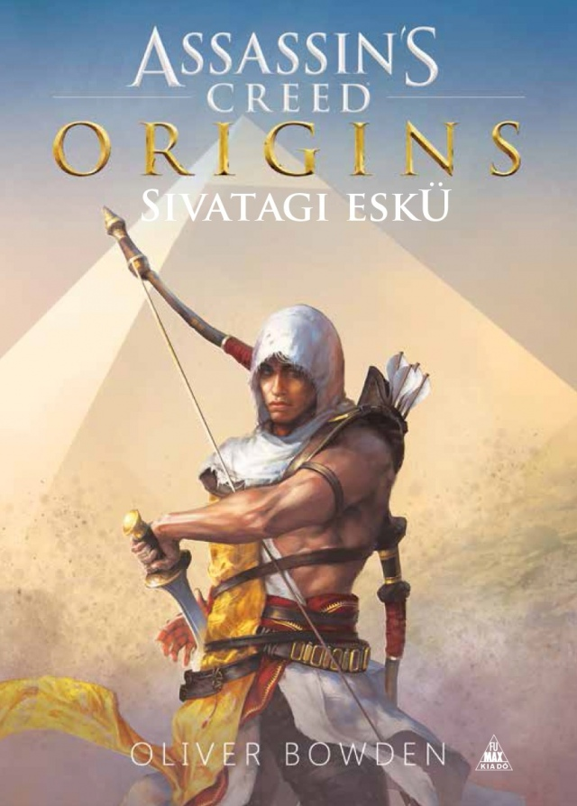 Assassin's Creed Origins: Sivatagi eskü [könyv]